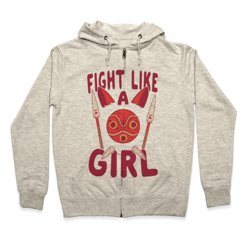 Fight Like A Girl San Parody Zip Hoodie