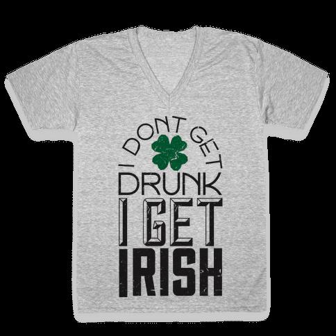 I Get Irish V-Neck Tee Shirt