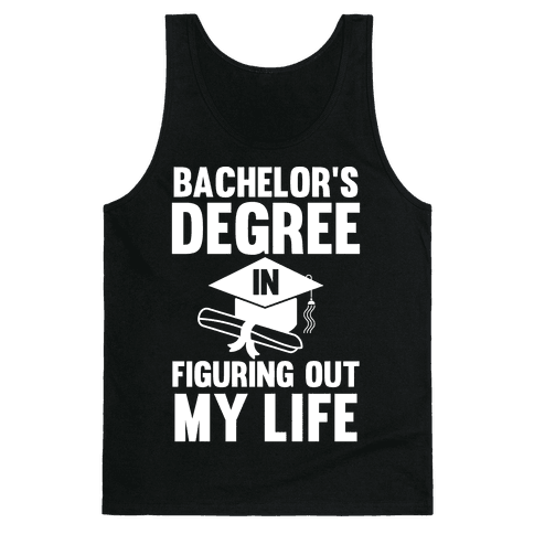 Bachelor's Degree in Life Tank Top