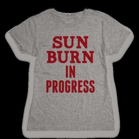 Sunburn In Progress Womens T-Shirt