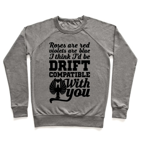 I Think I'd Be Drift Compatible With You Pullover