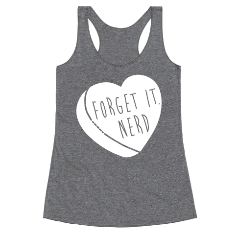 Forget It, Nerd Racerback Tank Top