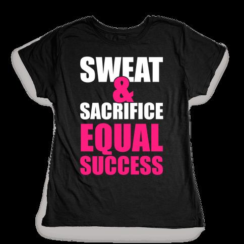 Sweat & Sacrifice Womens T-Shirt
