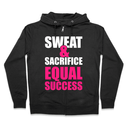 Sweat & Sacrifice Zip Hoodie