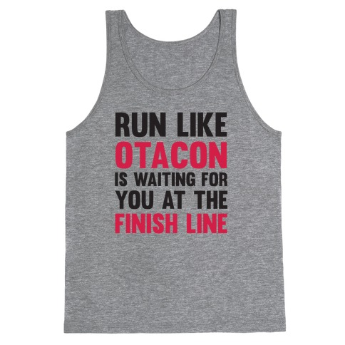 Run Like Otacon Is Waiting For You At The Finish Line Tank Top