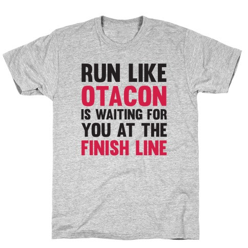 Run Like Otacon Is Waiting For You At The Finish Line T-Shirt