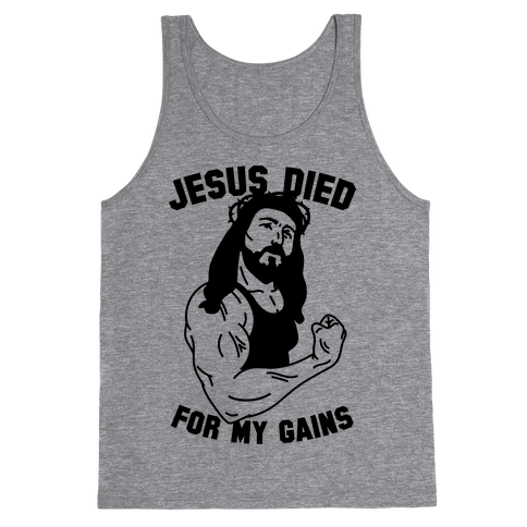Jesus Died For My Gains Tank Top