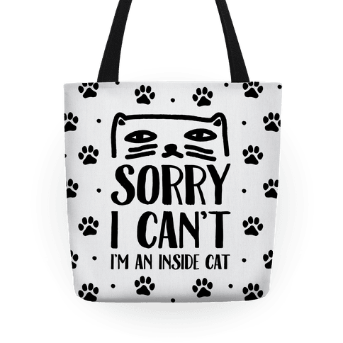 Sorry I Can't I'm An Inside Cat Tote