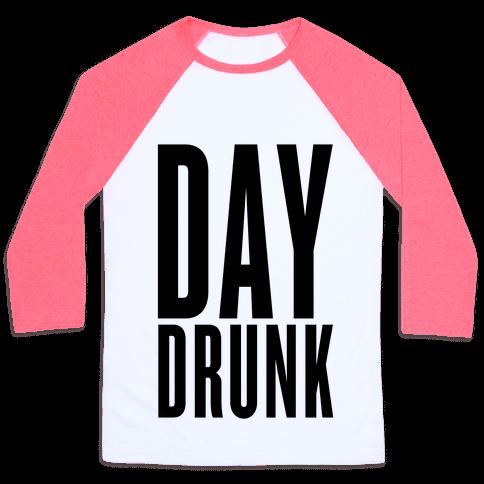 Day Drunk Baseball Tee