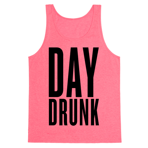 Day Drunk Tank Top