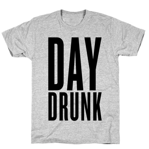 Day Drunk T-Shirt