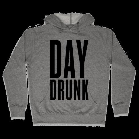 Day Drunk Hooded Sweatshirt