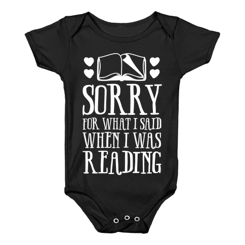 Sorry For What I Said When I Was Reading Baby Onesy
