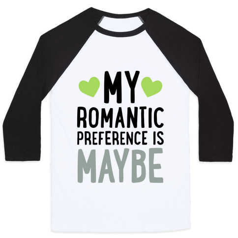 My Romantic Preference Is Maybe