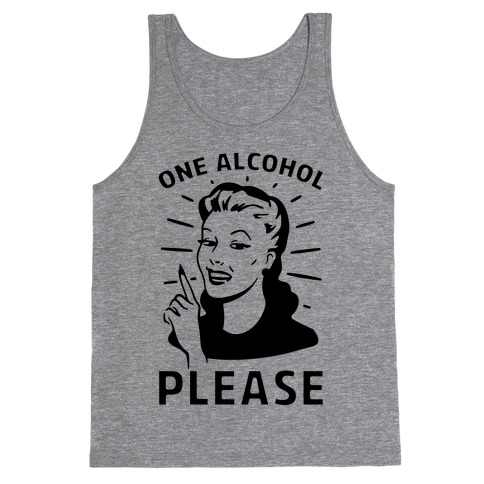 One Alcohol Please Tank Top