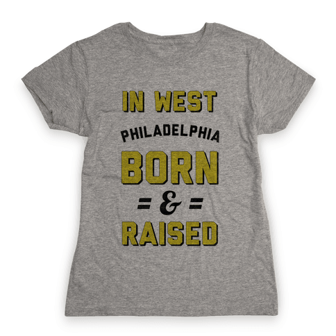 In West Philadelphia Born & Raised (taxi tank) Womens T-Shirt