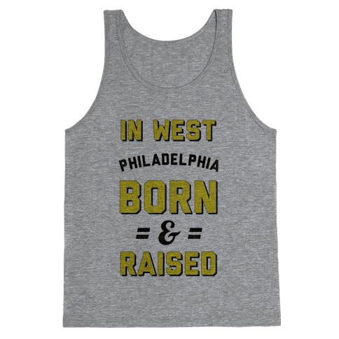 In West Philadelphia Born & Raised (taxi tank) Tank Top