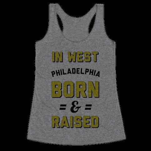 In West Philadelphia Born & Raised (taxi tank) Racerback Tank Top