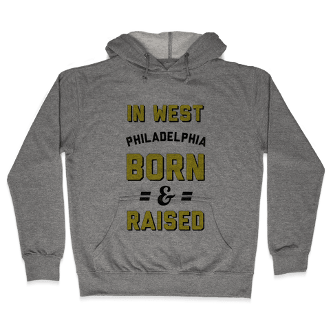 In West Philadelphia Born & Raised (taxi tank) Hooded Sweatshirt