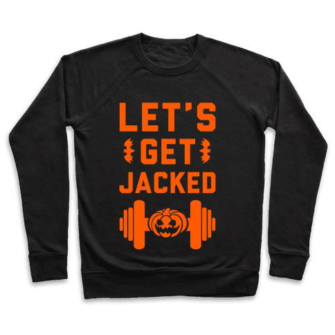Let's Get JACKED! Pullover