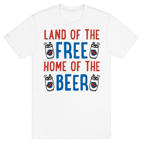 Land of the Free Home of The Beer Mens T-Shirt