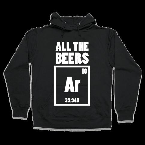 All The Beers Argon!! Hooded Sweatshirt