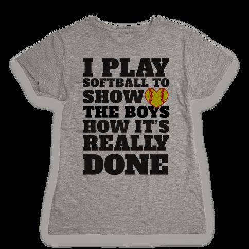 Show The Boys Womens T-Shirt