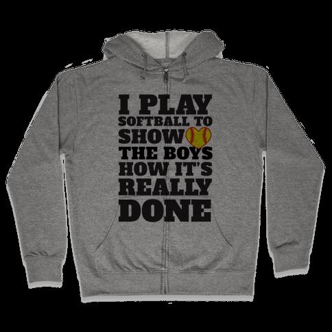 Show The Boys Zip Hoodie