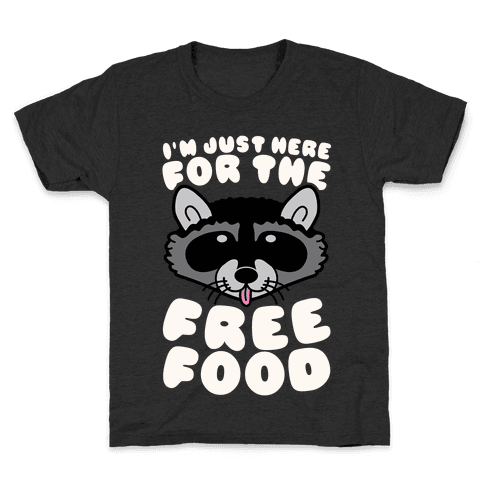 I'm Just Here For The Free Food Kids T-Shirt