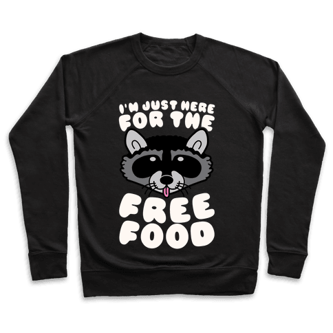 I'm Just Here For The Free Food Pullover