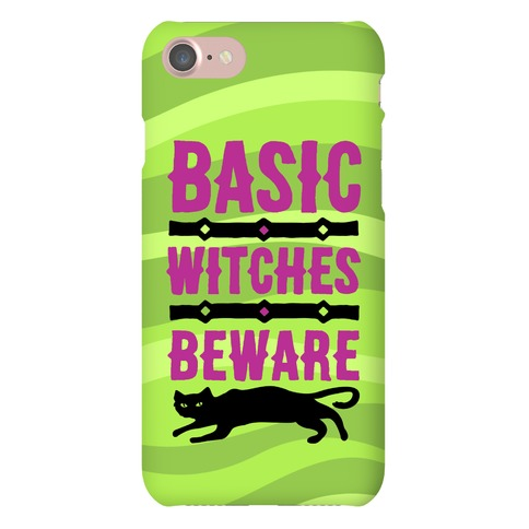 Basic WItches Beware Phone Case