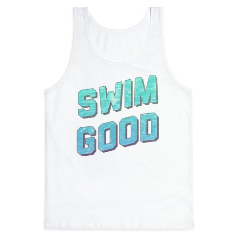 Swim Good Tank Top