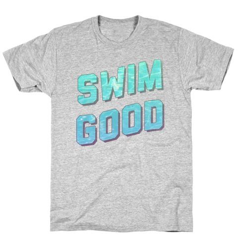 Swim Good T-Shirt