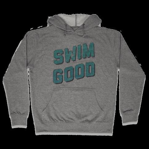 Swim Good Hooded Sweatshirt