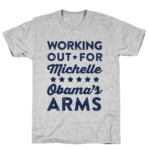 Working Out For Michelle Obama's Arms Mens T-Shirt