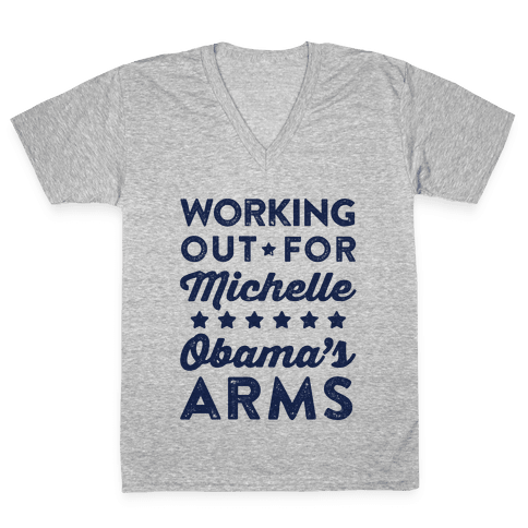 Working Out For Michelle Obama's Arms V-Neck Tee Shirt