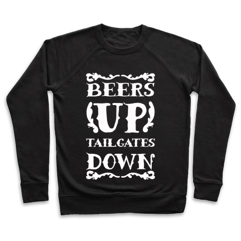 b3ab3e24f19d1 Beers Up Tailgates Down Crewneck Sweatshirt