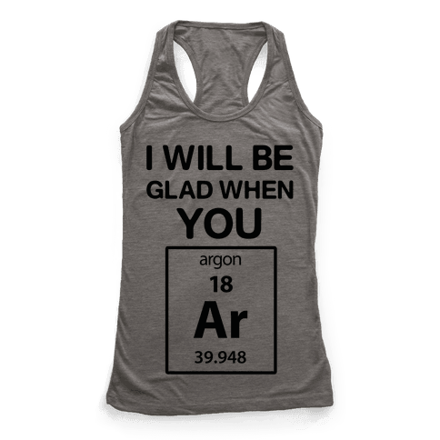 I Will Be Glad When You Argon