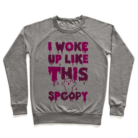 I Woke Up Like This Spoopy Pullover