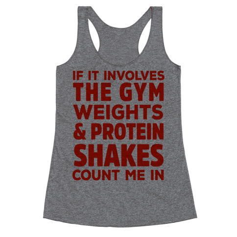 If It Involves The Gym Count Me In Racerback Tank Top