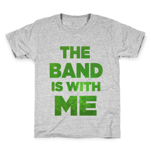 The Band is With Me Kids T-Shirt