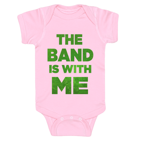 The Band is With Me Baby Onesy