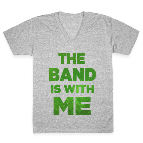 The Band is With Me V-Neck Tee Shirt