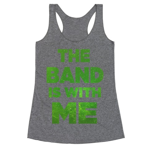The Band is With Me Racerback Tank Top