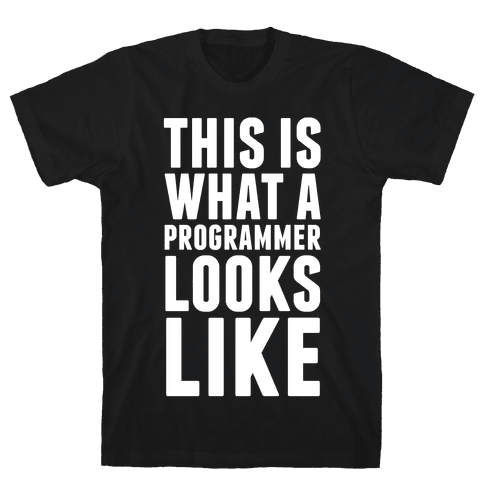 This Is What A Programmer Looks Like Mens T-Shirt
