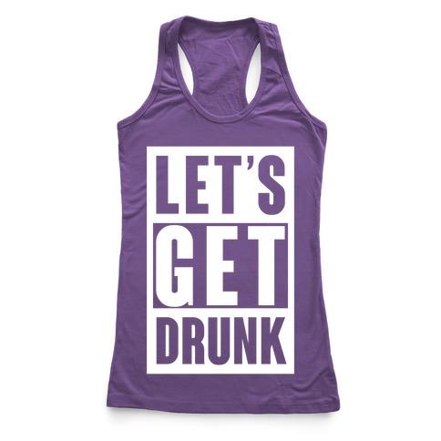 Let's Get Drunk Racerback Tank Top