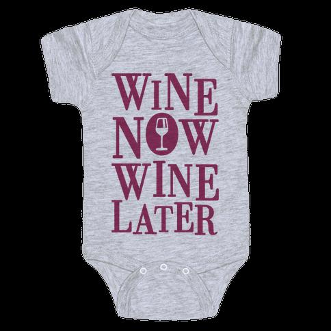 Wine Now Wine Later Baby Onesy