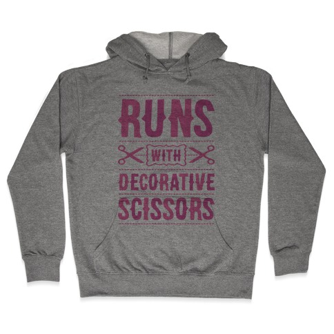 Runs With Decorative Scissors Hooded Sweatshirt