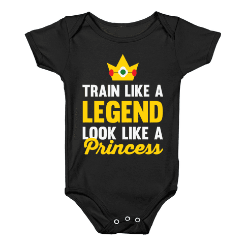 Train Like A Legend Look Like A Princess Baby Onesy