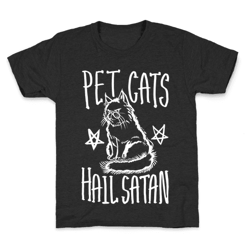 Pet Cats. Hail Satan Kids T-Shirt
